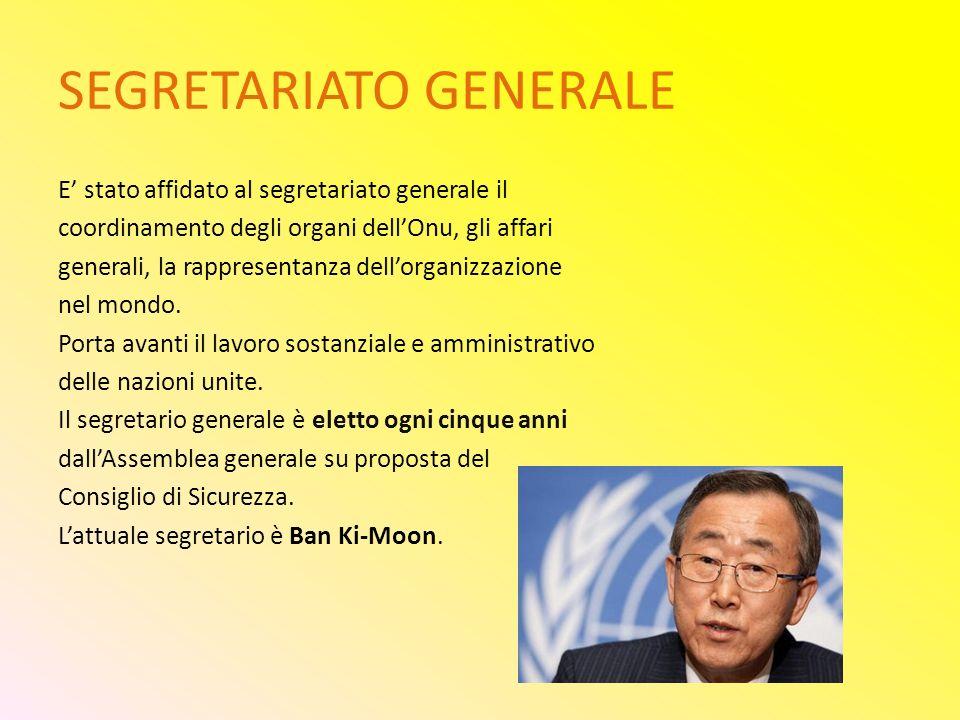 SEGRETARIATO GENERALE E' stato affidato al segretariato generale il coordinamento degli organi dell'Onu, gli affari generali, la rappresentanza dell'o