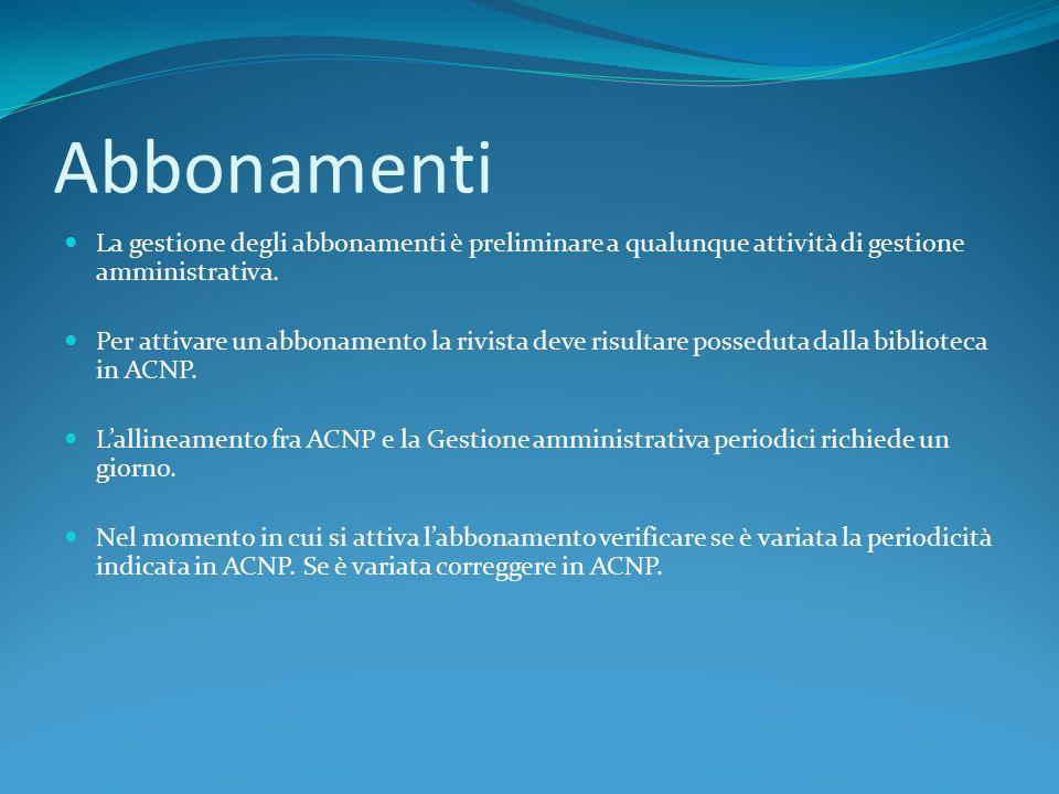 Abbonamenti La gestione degli abbonamenti è preliminare a qualunque attività di gestione amministrativa.