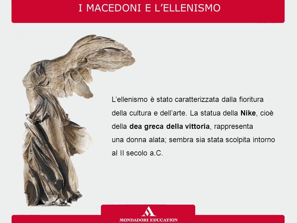 L'ellenismo è stato caratterizzata dalla fioritura della cultura e dell'arte. La statua della Nike, cioè della dea greca della vittoria, rappresenta u