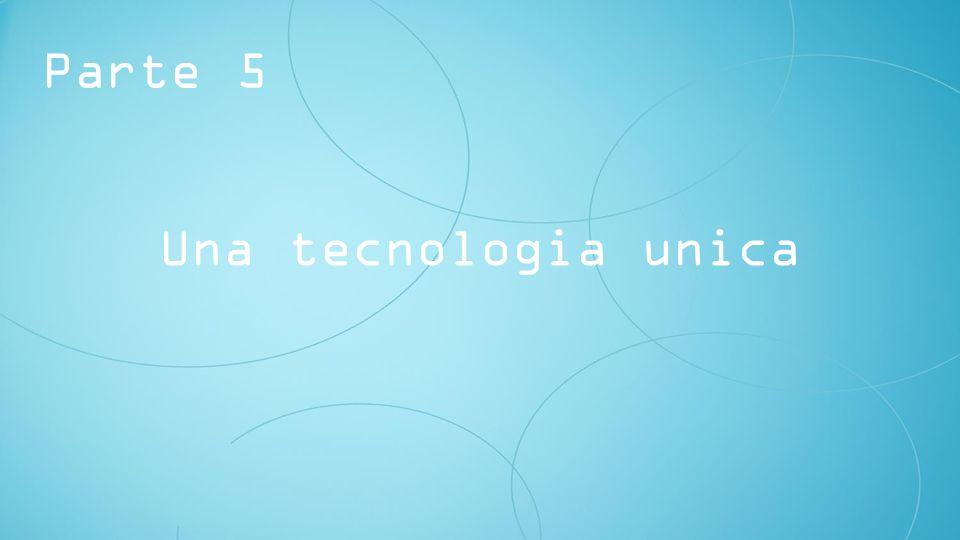 Una tecnologia unica Parte 5