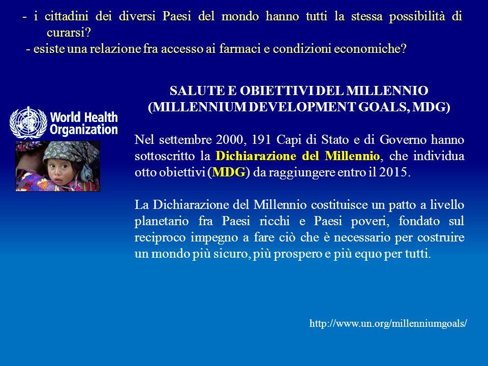 SALUTE E OBIETTIVI DEL MILLENNIO (MILLENNIUM DEVELOPMENT GOALS, MDG) Dichiarazione del Millennio MDG Nel settembre 2000, 191 Capi di Stato e di Govern