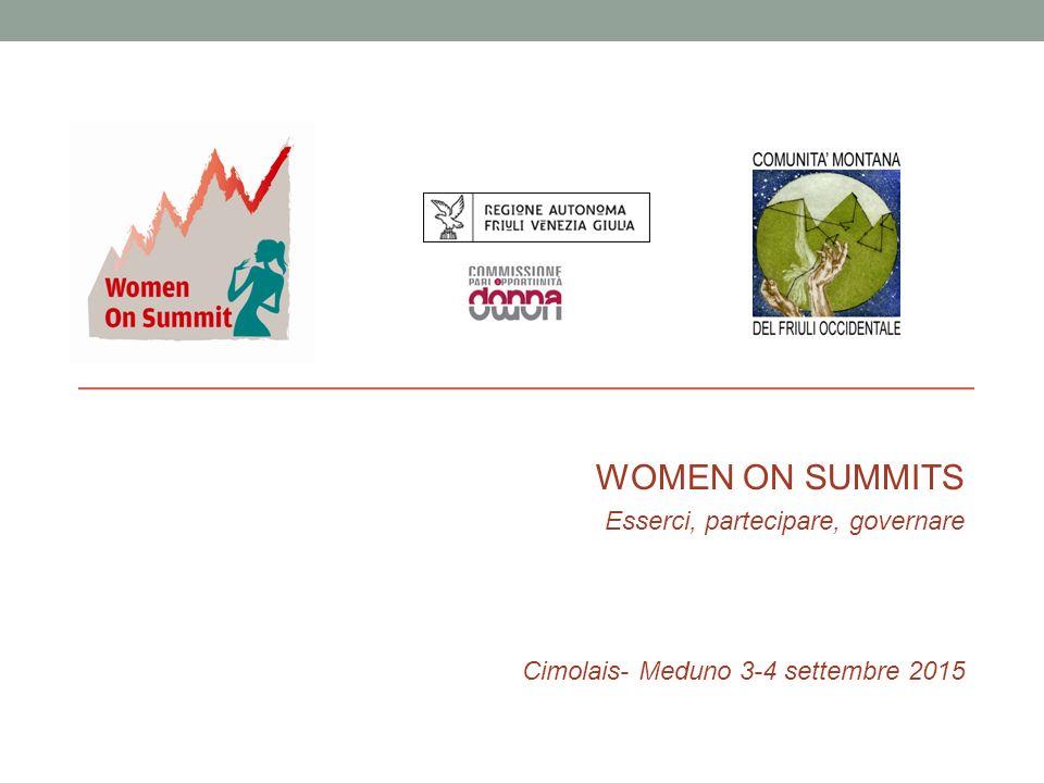- WOMEN ON SUMMITS Esserci, partecipare, governare Cimolais- Meduno 3-4 settembre 2015