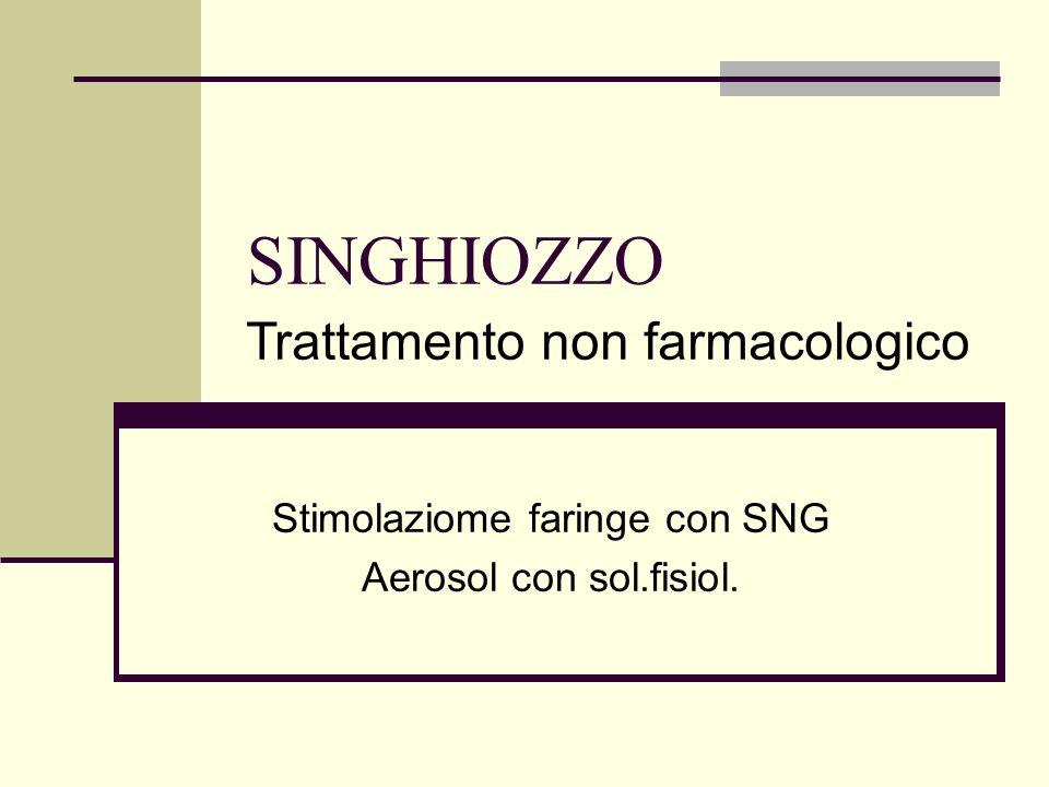 SINGHIOZZO Stimolaziome faringe con SNG Aerosol con sol.fisiol. Trattamento non farmacologico