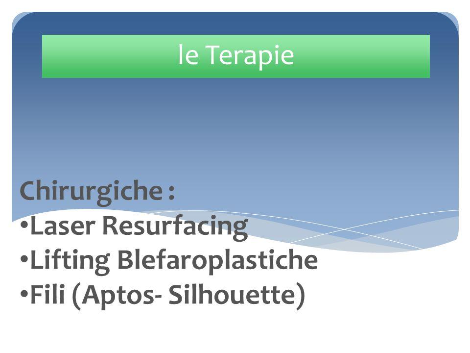 le Terapie Chirurgiche : Laser Resurfacing Lifting Blefaroplastiche Fili (Aptos- Silhouette)