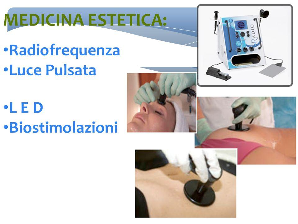MEDICINA ESTETICA: Radiofrequenza Luce Pulsata L E D Biostimolazioni