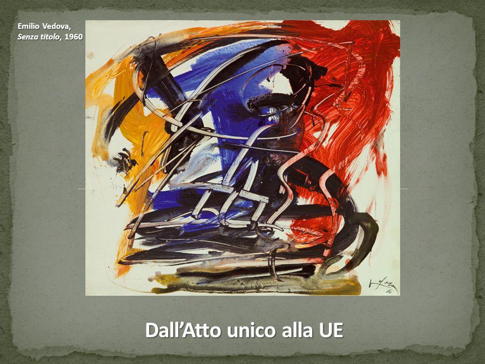 Emilio Vedova, Senza titolo, 1960 Dall'Atto unico alla UE