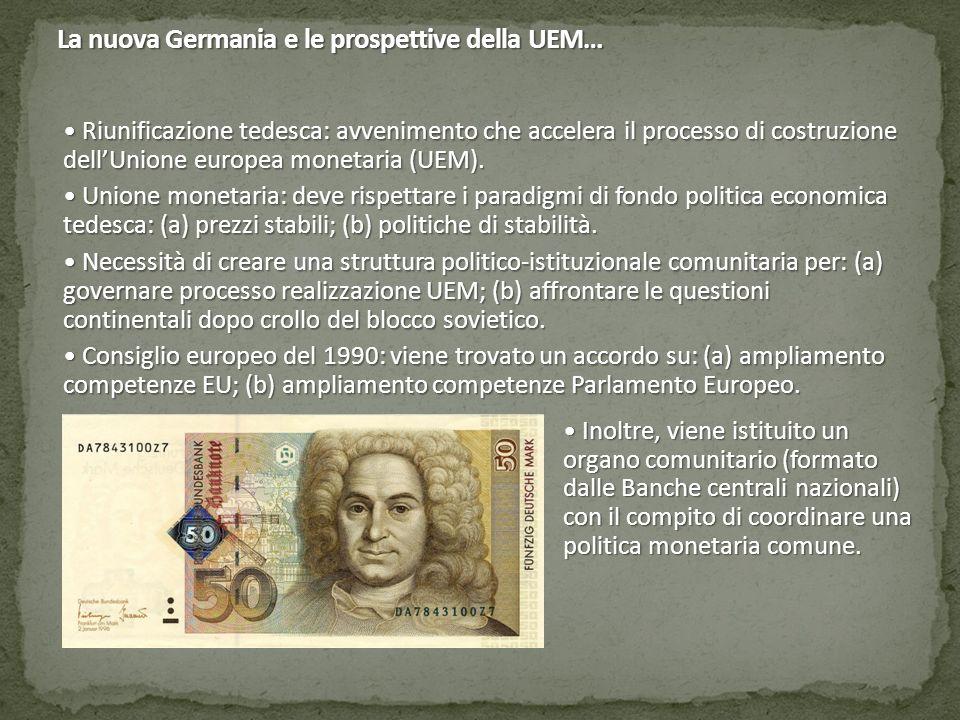 La nuova Germania e le prospettive della UEM… Riunificazione tedesca: avvenimento che accelera il processo di costruzione dell'Unione europea monetari