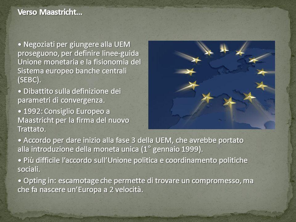 Verso Maastricht… Negoziati per giungere alla UEM proseguono, per definire linee-guida Unione monetaria e la fisionomia del Sistema europeo banche cen
