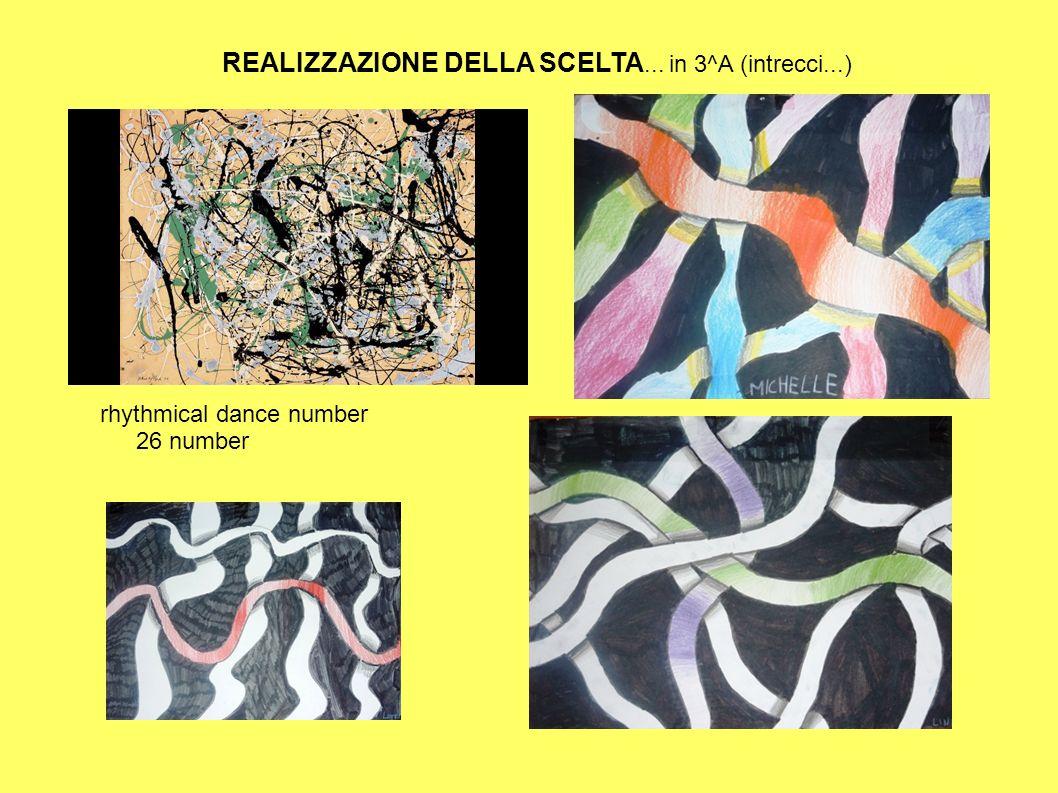 rhythmical dance number 26 number REALIZZAZIONE DELLA SCELTA... in 3^A (intrecci...)