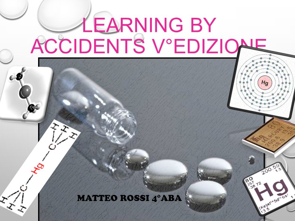LEARNING BY ACCIDENTS V°EDIZIONE MATTEO ROSSI 4°ABA