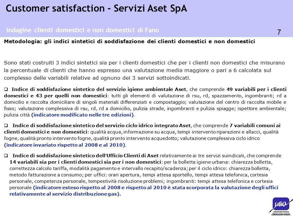 7 Customer satisfaction - Servizi Aset SpA Metodologia: gli indici sintetici di soddisfazione dei clienti domestici e non domestici Sono stati costrui