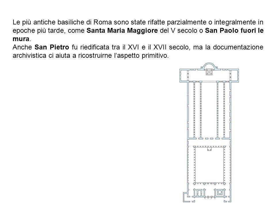 Le più antiche basiliche di Roma sono state rifatte parzialmente o integralmente in epoche più tarde, come Santa Maria Maggiore del V secolo o San Pao