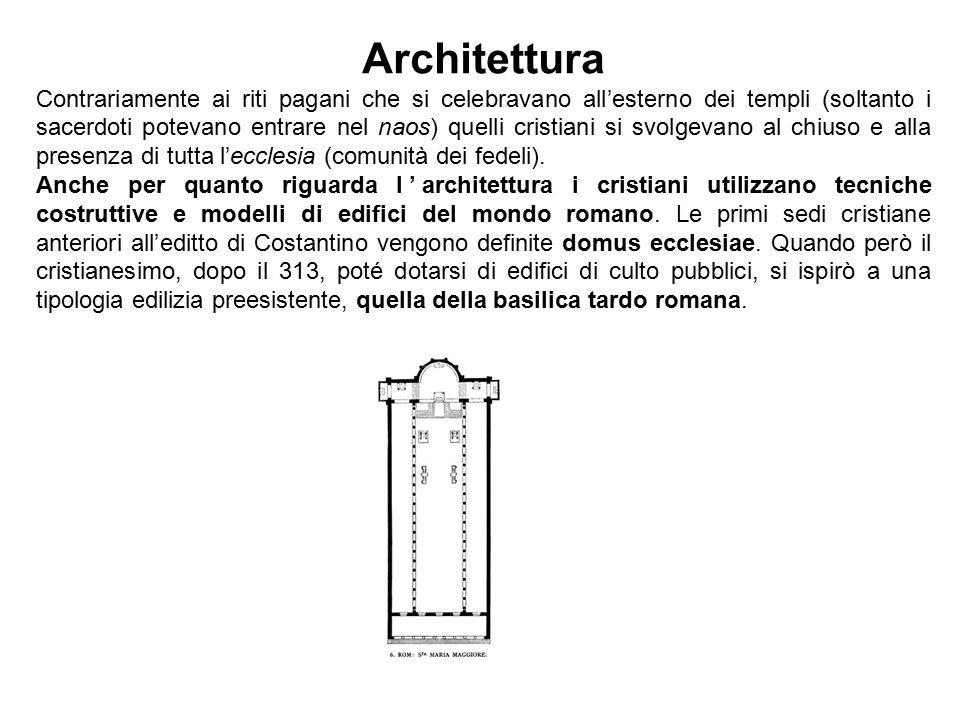 Architettura Contrariamente ai riti pagani che si celebravano all'esterno dei templi (soltanto i sacerdoti potevano entrare nel naos) quelli cristiani