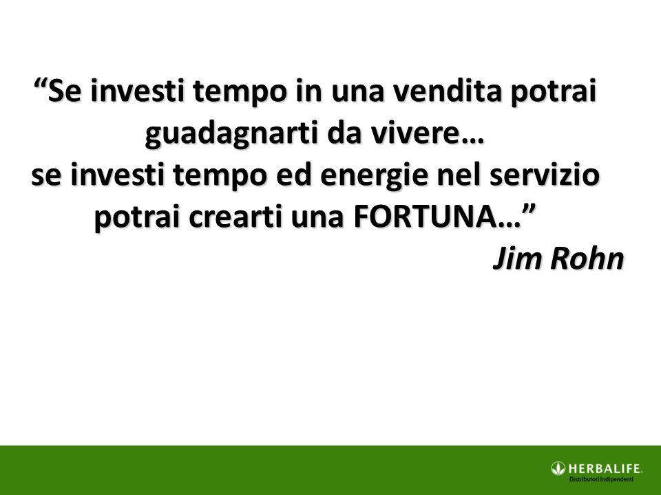 """""""Se investi tempo in una vendita potrai guadagnarti da vivere… se investi tempo ed energie nel servizio potrai crearti una FORTUNA…"""" Jim Rohn"""