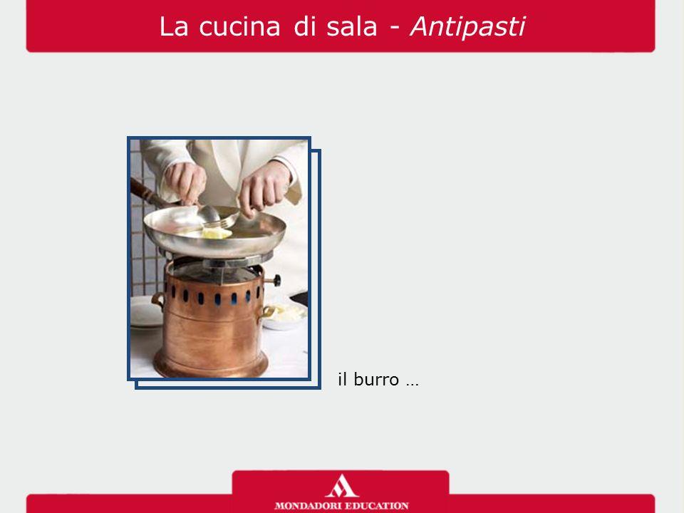 il burro … La cucina di sala - Antipasti