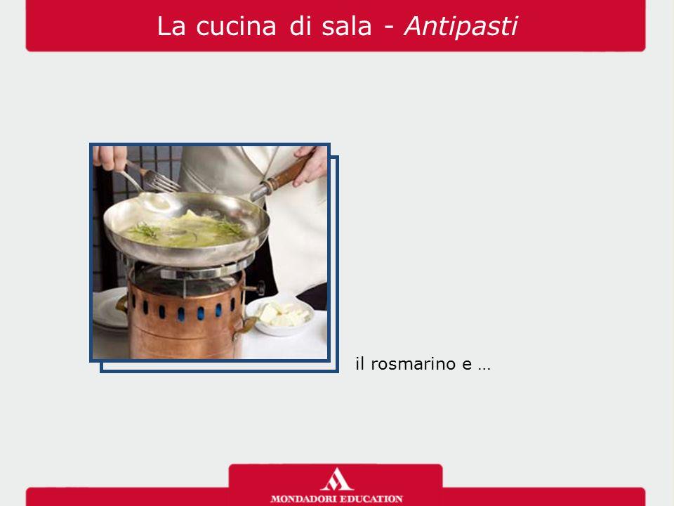 il rosmarino e … La cucina di sala - Antipasti
