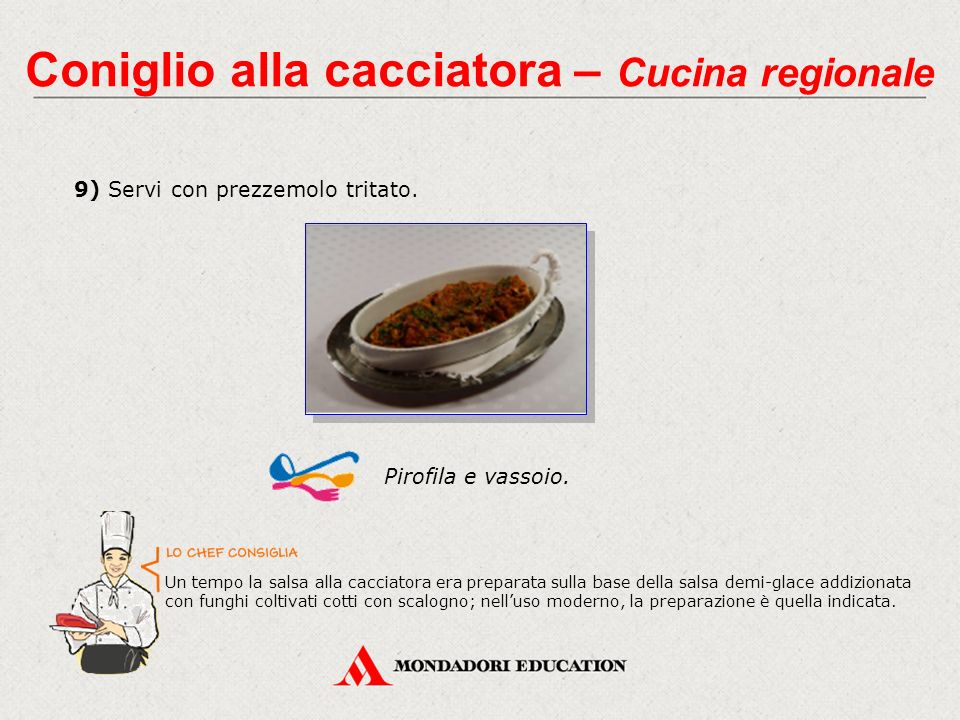 9) Servi con prezzemolo tritato. Coniglio alla cacciatora – Cucina regionale Pirofila e vassoio.
