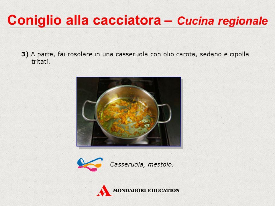 3) A parte, fai rosolare in una casseruola con olio carota, sedano e cipolla tritati.