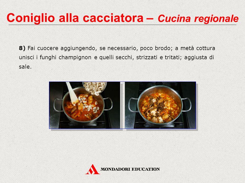 8) Fai cuocere aggiungendo, se necessario, poco brodo; a metà cottura unisci i funghi champignon e quelli secchi, strizzati e tritati; aggiusta di sale.