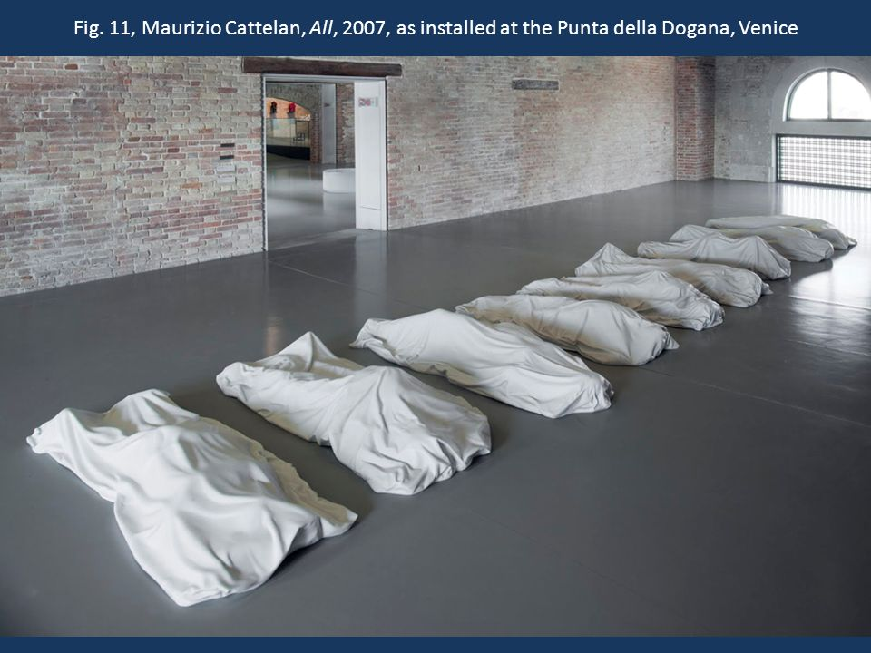 Fig. 11, Maurizio Cattelan, All, 2007, as installed at the Punta della Dogana, Venice