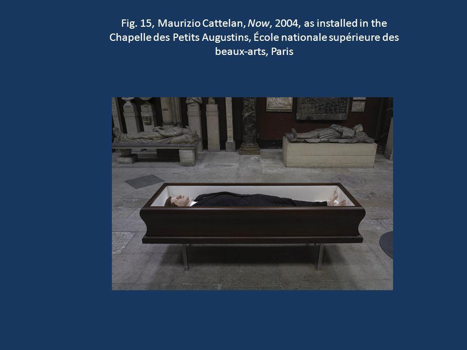 Fig. 15, Maurizio Cattelan, Now, 2004, as installed in the Chapelle des Petits Augustins, École nationale supérieure des beaux-arts, Paris