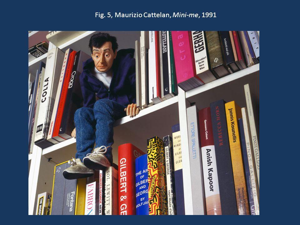 Fig. 5, Maurizio Cattelan, Mini-me, 1991