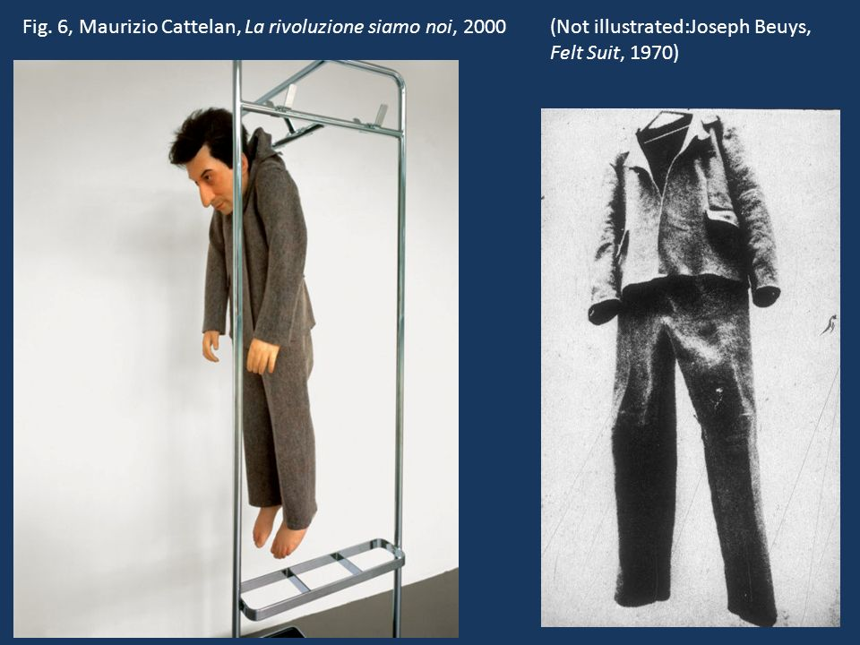 (Not illustrated:Joseph Beuys, Felt Suit, 1970) Fig.