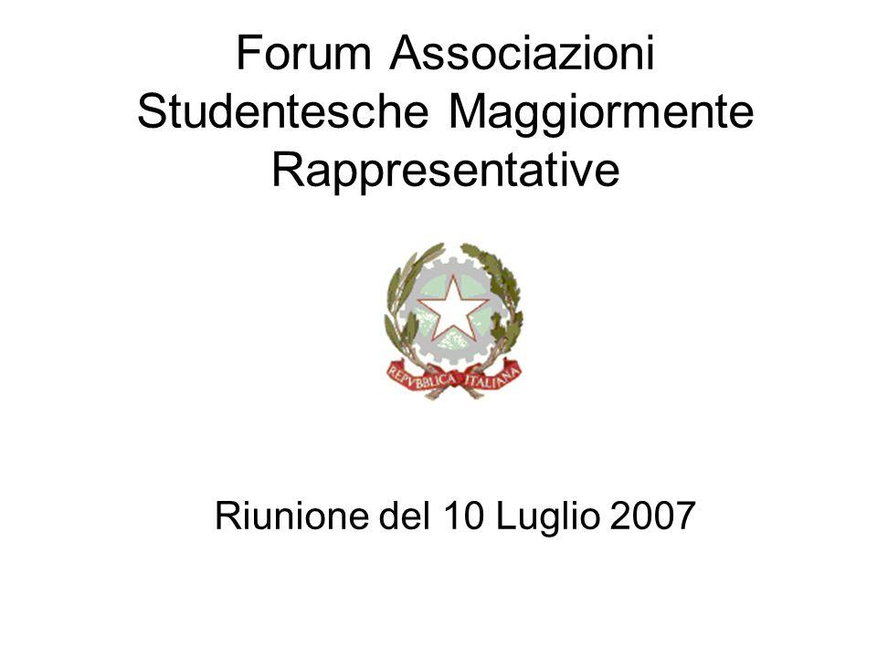 Forum Associazioni Studentesche Maggiormente Rappresentative Riunione del 10 Luglio 2007