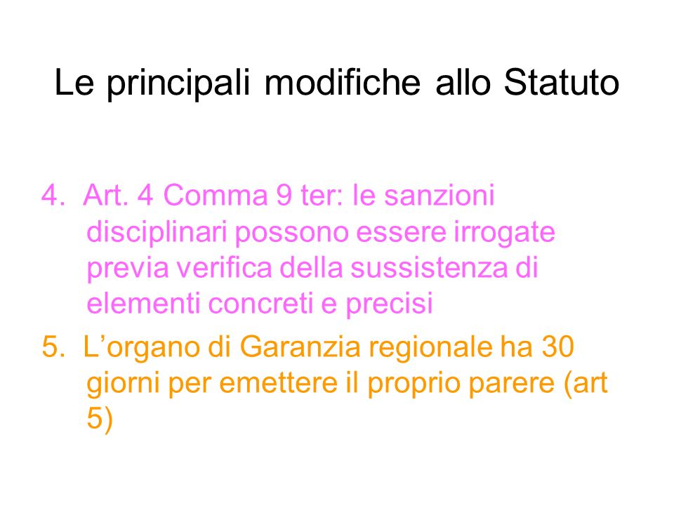 Le principali modifiche allo Statuto 4. Art. 4 Comma 9 ter: le sanzioni disciplinari possono essere irrogate previa verifica della sussistenza di elem