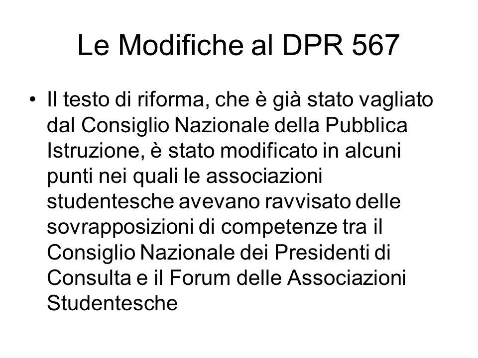 Le Modifiche al DPR 567 Il testo di riforma, che è già stato vagliato dal Consiglio Nazionale della Pubblica Istruzione, è stato modificato in alcuni