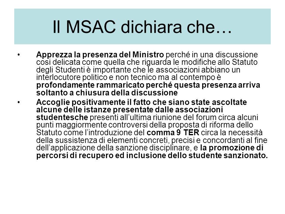 Il MSAC dichiara che… Apprezza la presenza del Ministro perché in una discussione cosi delicata come quella che riguarda le modifiche allo Statuto deg