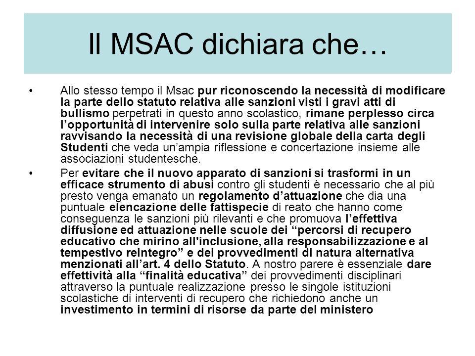 I Allo stesso tempo il Msac pur riconoscendo la necessità di modificare la parte dello statuto relativa alle sanzioni visti i gravi atti di bullismo p