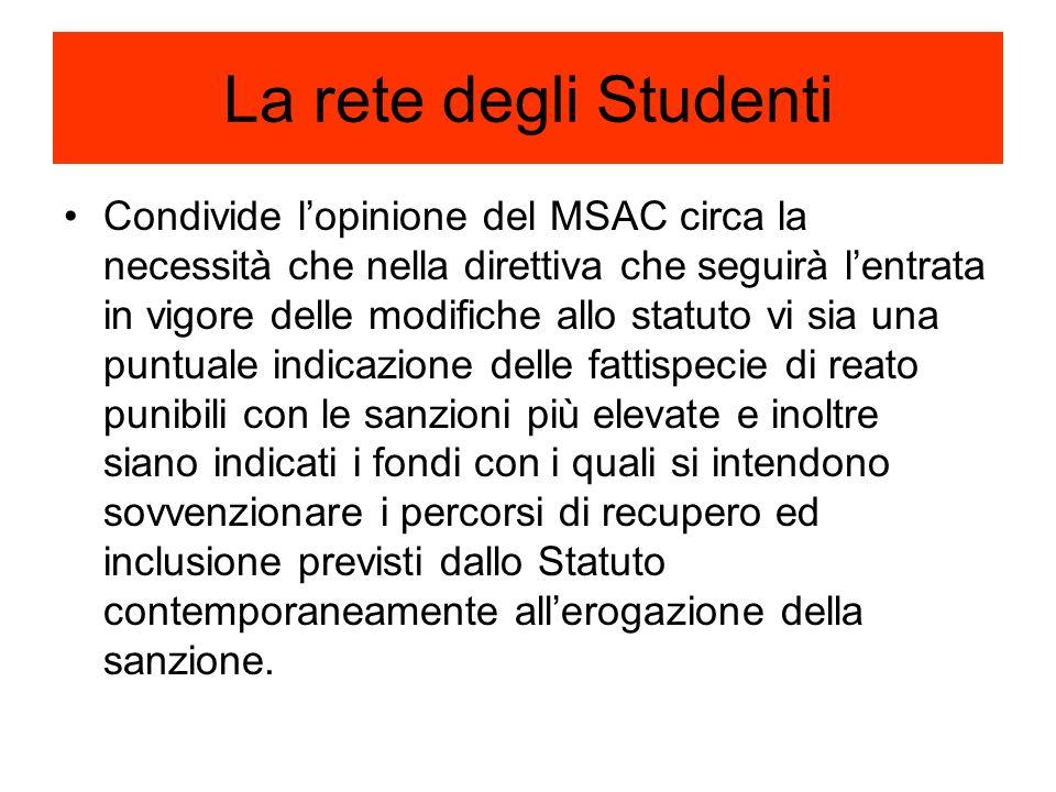 La rete degli Studenti Condivide l'opinione del MSAC circa la necessità che nella direttiva che seguirà l'entrata in vigore delle modifiche allo statu