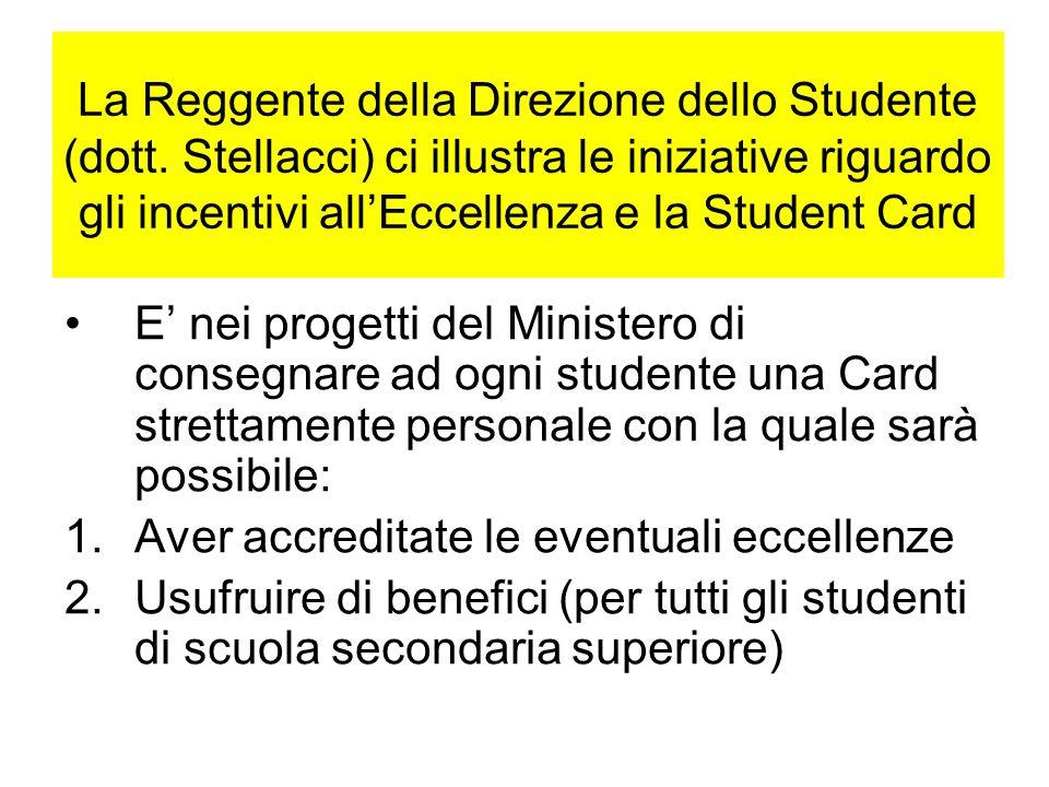La Reggente della Direzione dello Studente (dott. Stellacci) ci illustra le iniziative riguardo gli incentivi all'Eccellenza e la Student Card E' nei