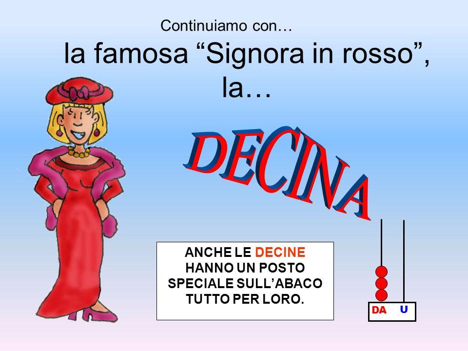 la famosa Signora in rosso , la… ANCHE LE DECINE HANNO UN POSTO SPECIALE SULL'ABACO TUTTO PER LORO.