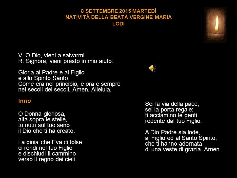8 SETTEMBRE 2015 MARTEDÌ NATIVITÀ DELLA BEATA VERGINE MARIA LODI V.