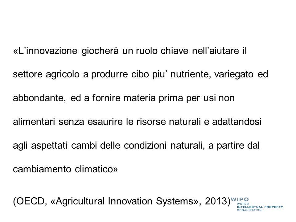 «L'innovazione giocherà un ruolo chiave nell'aiutare il settore agricolo a produrre cibo piu' nutriente, variegato ed abbondante, ed a fornire materia prima per usi non alimentari senza esaurire le risorse naturali e adattandosi agli aspettati cambi delle condizioni naturali, a partire dal cambiamento climatico» (OECD, «Agricultural Innovation Systems», 2013)