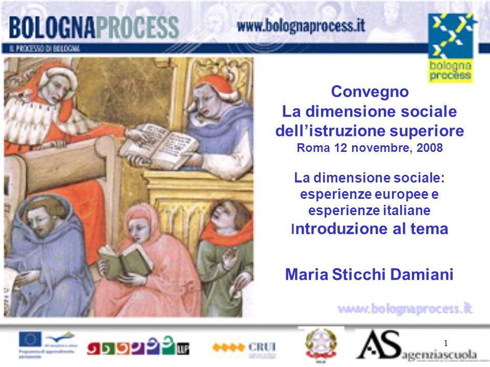 1 www.bolognaprocess.i t Convegno La dimensione sociale dell'istruzione superiore Roma 12 novembre, 2008 La dimensione sociale: esperienze europee e e