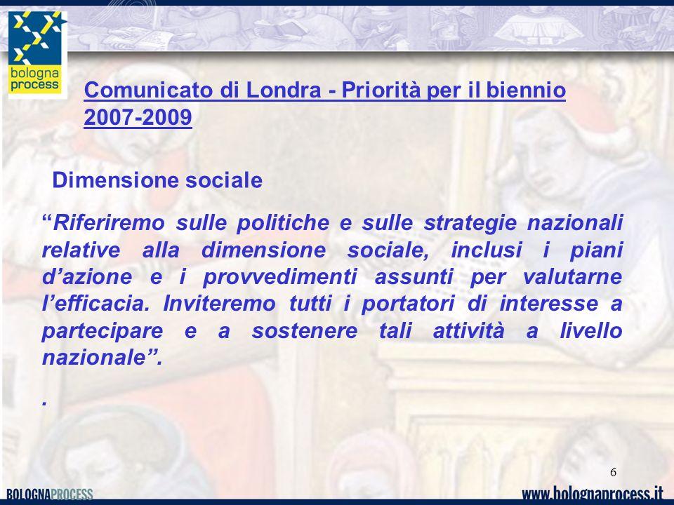 """6 Comunicato di Londra - Priorità per il biennio 2007-2009 """"Riferiremo sulle politiche e sulle strategie nazionali relative alla dimensione sociale, i"""