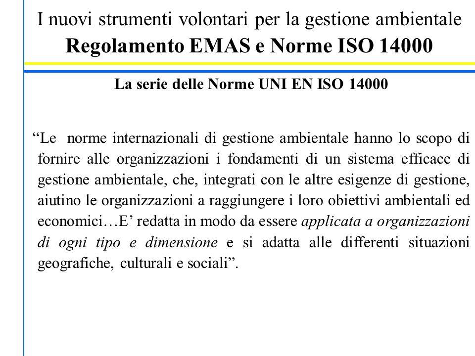 """I nuovi strumenti volontari per la gestione ambientale Regolamento EMAS e Norme ISO 14000 La serie delle Norme UNI EN ISO 14000 """"Le norme internaziona"""