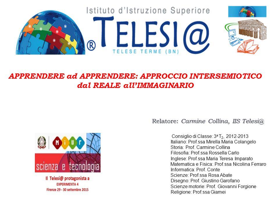 2011-2012 2 a T 2 2011-2012 2012-2013 3 a T 2 2012-2013 APPRENDERE ad APPRENDERE: MATEMATICA e SEMIOTICA.