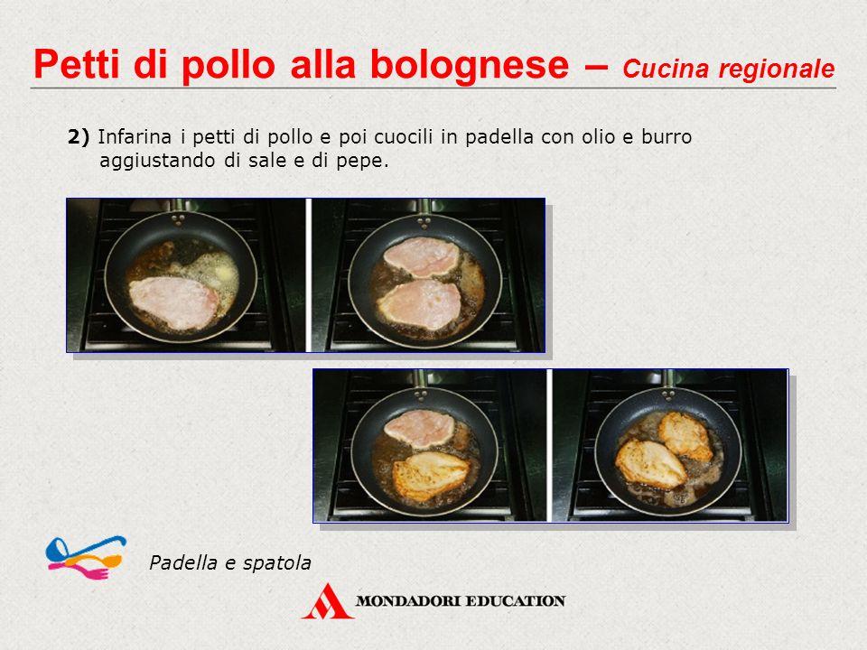 2) Infarina i petti di pollo e poi cuocili in padella con olio e burro aggiustando di sale e di pepe.