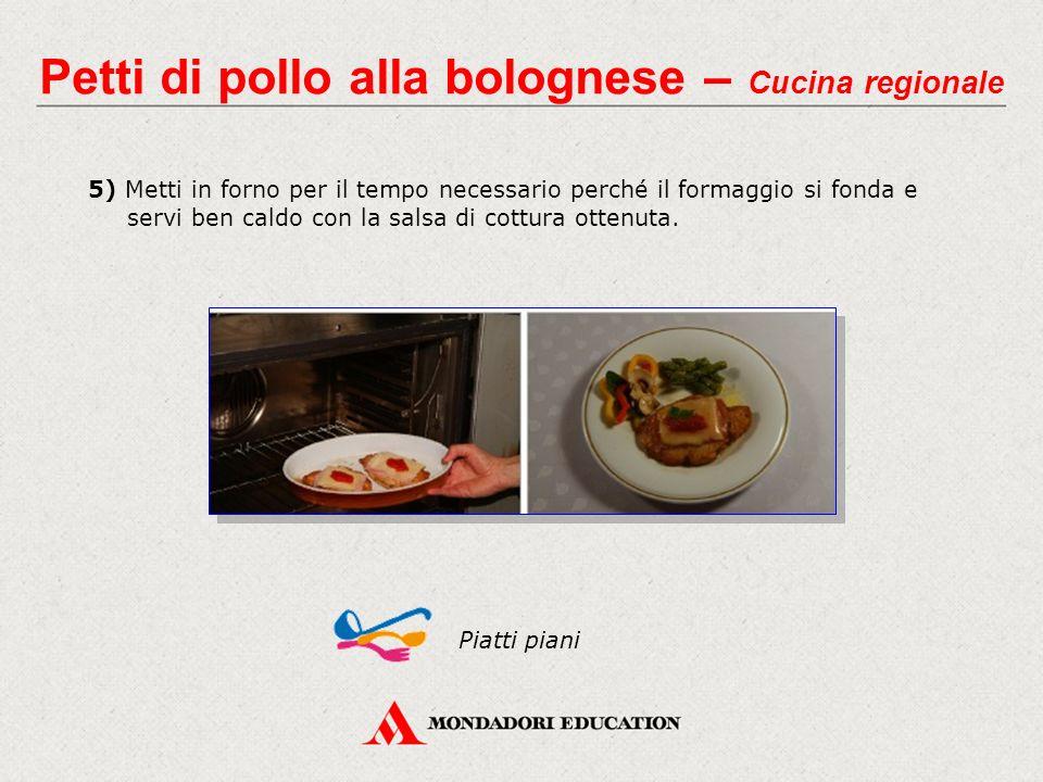 5) Metti in forno per il tempo necessario perché il formaggio si fonda e servi ben caldo con la salsa di cottura ottenuta.