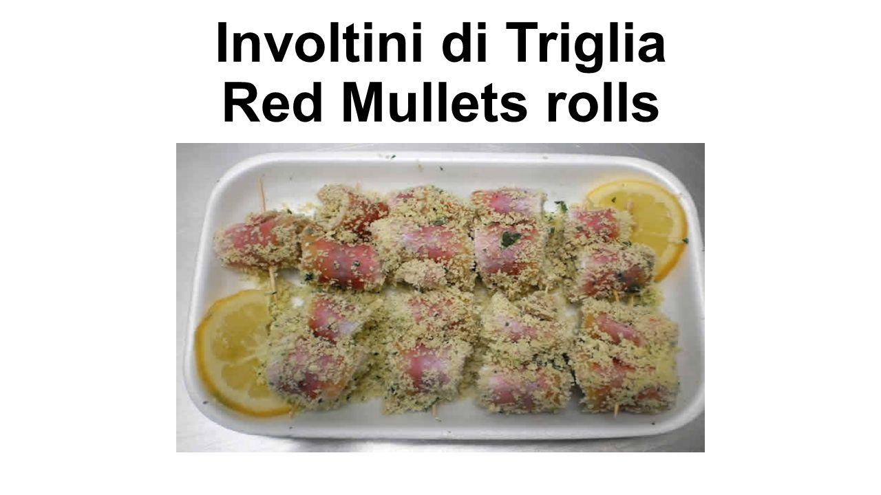 Involtini di Triglia Red Mullets rolls