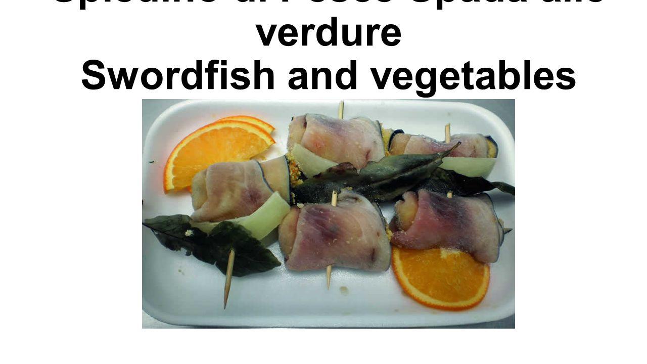 Spiedino di Pesce Spada alle verdure Swordfish and vegetables skewers