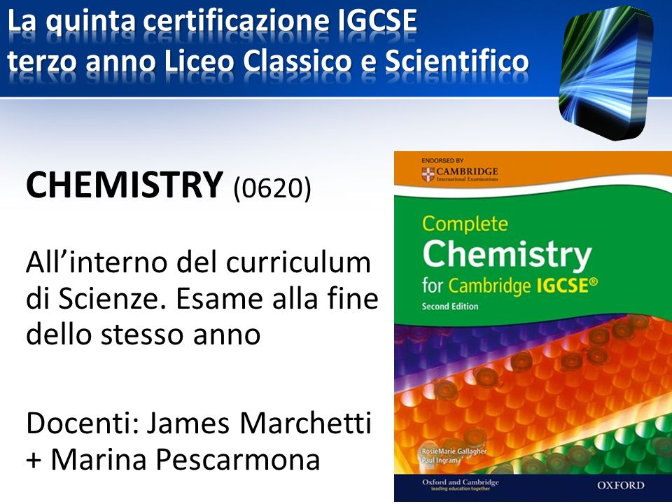 CHEMISTRY (0620) All'interno del curriculum di Scienze.