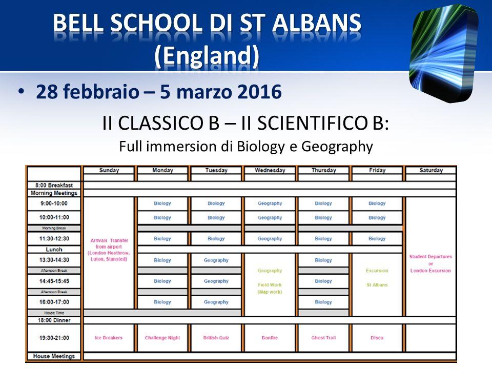 28 febbraio – 5 marzo 2016 II CLASSICO B – II SCIENTIFICO B: Full immersion di Biology e Geography