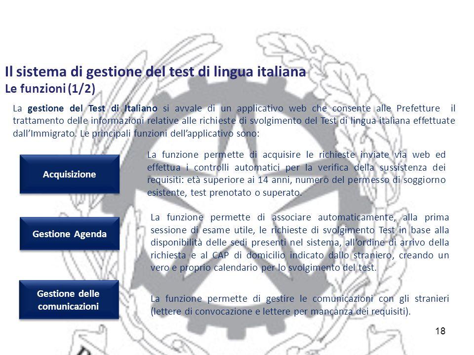 18 La gestione del Test di Italiano si avvale di un applicativo web che consente alle Prefetture il trattamento delle informazioni relative alle richieste di svolgimento del Test di lingua italiana effettuate dall'Immigrato.