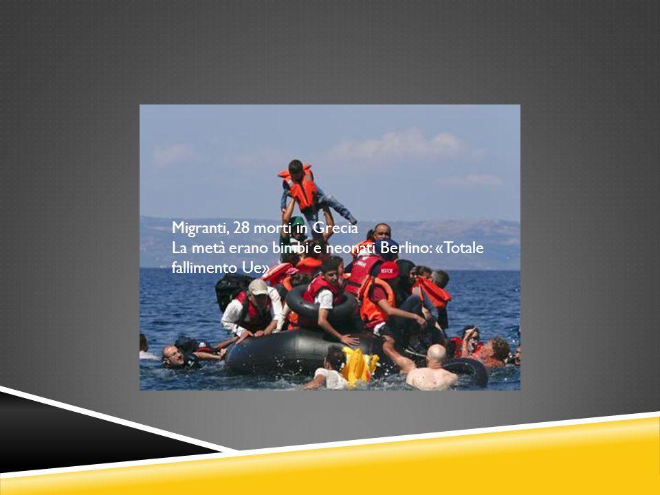 Migranti, 28 morti in Grecia La metà erano bimbi e neonati Berlino: «Totale fallimento Ue»