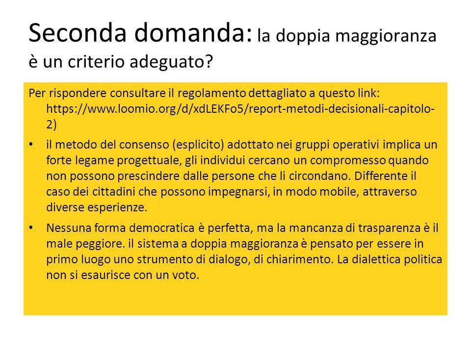 Seconda domanda: la doppia maggioranza è un criterio adeguato.